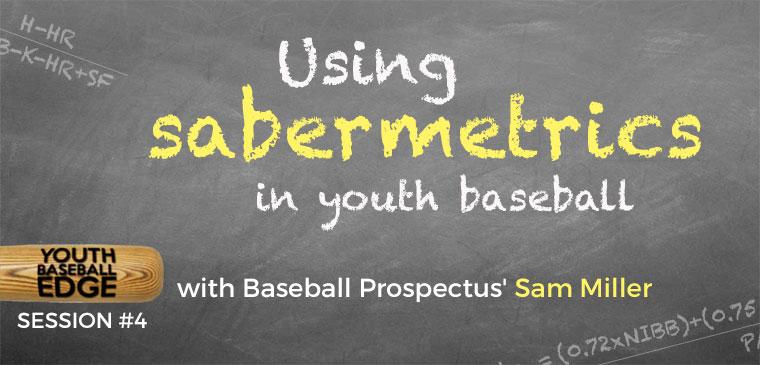 YBE 004: Using Sabermetrics in Youth Baseball with Sam Miller