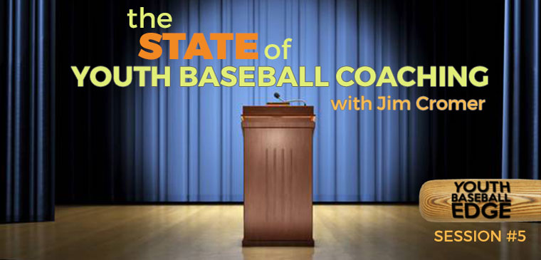 YBE 005: The State of Youth Baseball Coaching with Jim Cromer