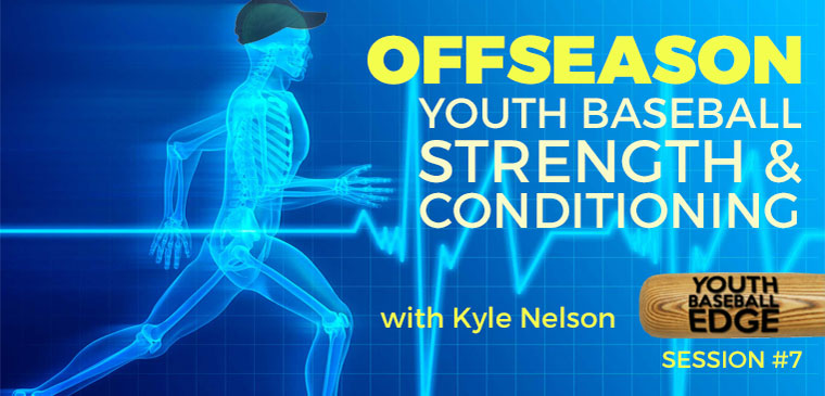 Kyle Nelson Of Cornerstone Coaching Academy Shares His Offseason Strength Conditioning Program For Youth Baseball Particularly High School Players