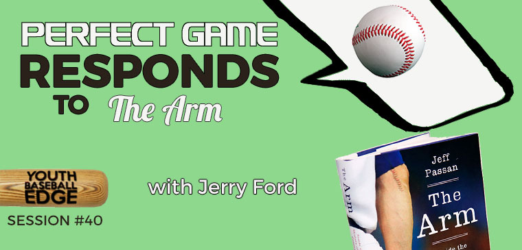 YBE 040: Perfect Game Responds To 'The Arm' with Jerry Ford