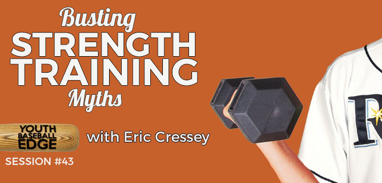 YBE 043: Busting Strength Training Myths with Eric Cressey