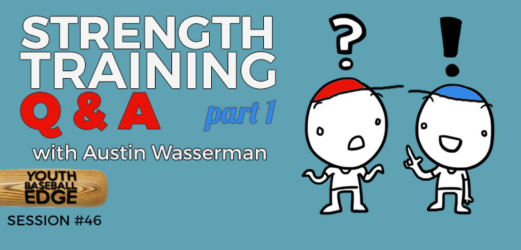 YBE 046: Strength Training Q&A, Part 1, with Austin Wasserman