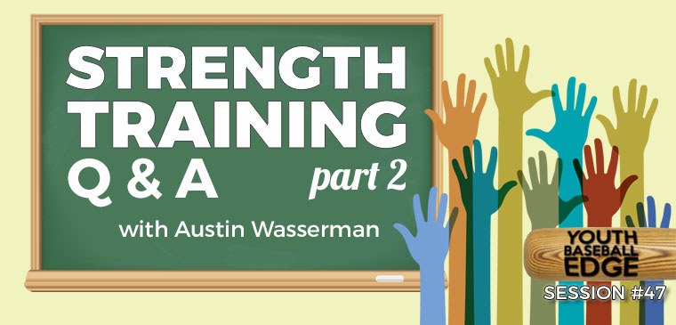 YBE 047: Strength Training Q&A, Part 2, with Austin Wasserman