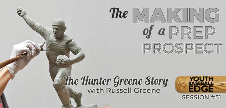 YBE 051: The Making Of A Prep Prospect: The Hunter Greene Story with Russell Greene