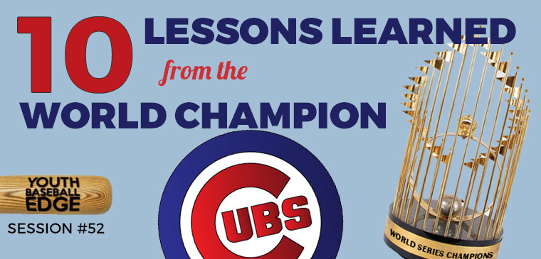 YBE 052: 10 Lessons Learned From The World Series Champion Chicago Cubs