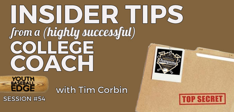 YBE 054: Insider Tips From A (Highly Successful) College Coach with Tim Corbin