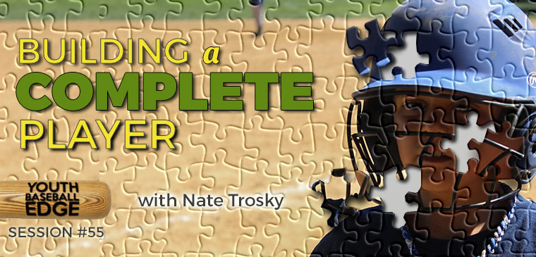 YBE 055: Building A Complete Player with Nate Trosky