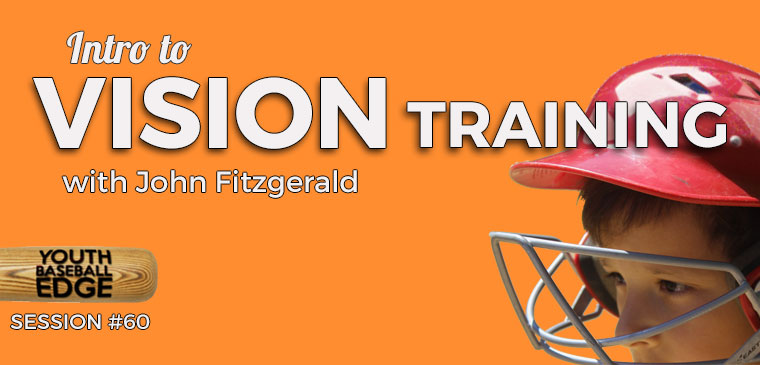 YBE 060: Intro to Vision Training with John Fitzgerald