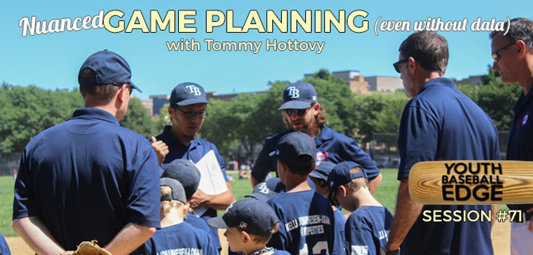 YBE 071: Nuanced Game Planning (Even Without Data) with Tommy Hottovy