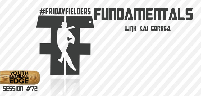 YBE072: #FridayFielders Fundamentals with Kai Correa