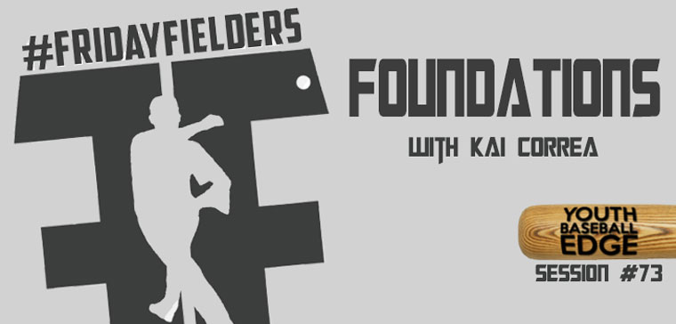 YBE 073: #FridayFielders Foundations with Kai Correa