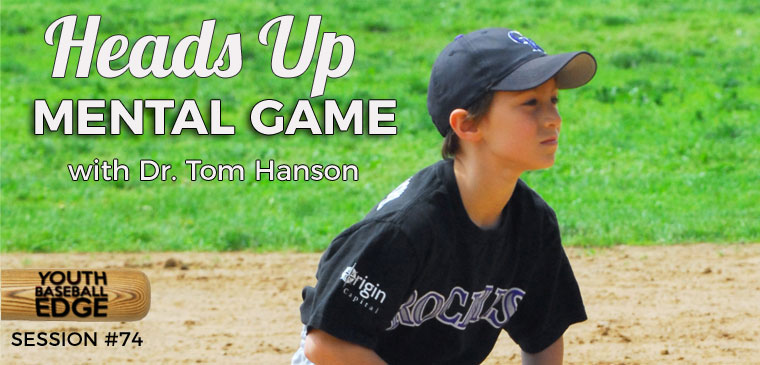 YBE 074: Heads Up Mental Game with Dr. Tom Hanson