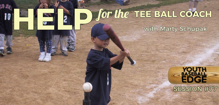 YBE 077: Help For The Tee Ball Coach