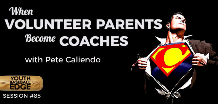 YBE 085: When Volunteer Parents Become Coaches with Pete Caliendo
