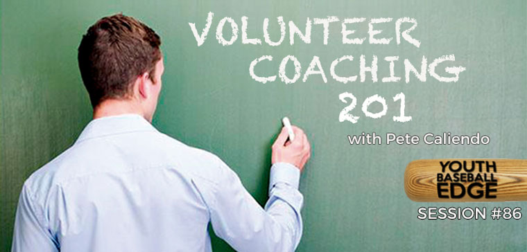 YBE 086: Volunteer Coaching 201 with Pete Caliendo